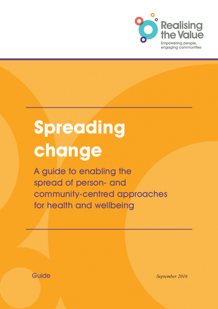 Spreading Change: A guide to enabling the spread of person- and community-centred approaches for health and wellbeing